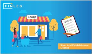 Why you should obtain a Shop and Establishment License?